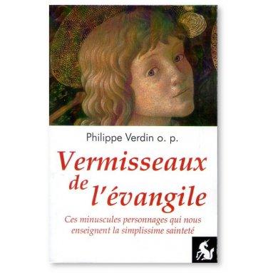 Père PHilippe Verdin - Vermisseaux de l'Evangile