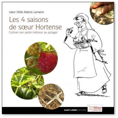 Soeur Odile Adenis Lamarre - Les 4 saisons de soeur Hortense