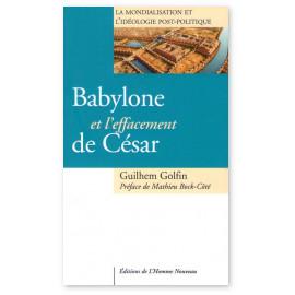 Guilhem Golfin - Babylone et l'effacement de César