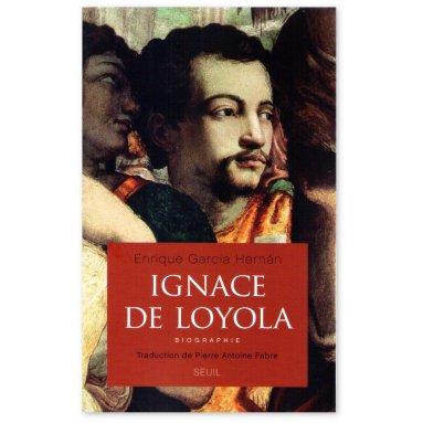 Enrique Garcia Hernan - Ignace de Loyola