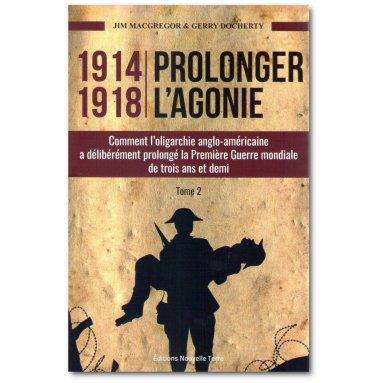 Jim MacGregor - 1914-1918 Prolonger l'agonie Tome 2