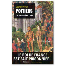 Georges Minois - Poitiers 19 septembre 1356