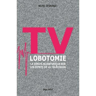 Michel Desmurget - TV Lobotomie