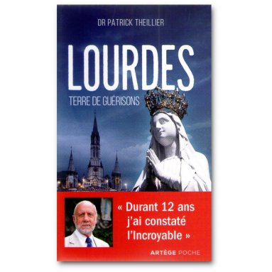 Patrick Theillier - Lourdes Terre de guérisons