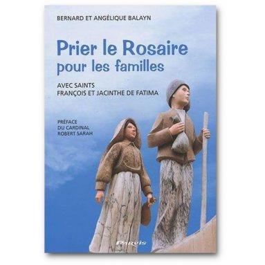 Bernard Balayn - Prier le Rosaire pour les familles