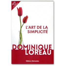 Dominique Loreau - L'art de la simplicité