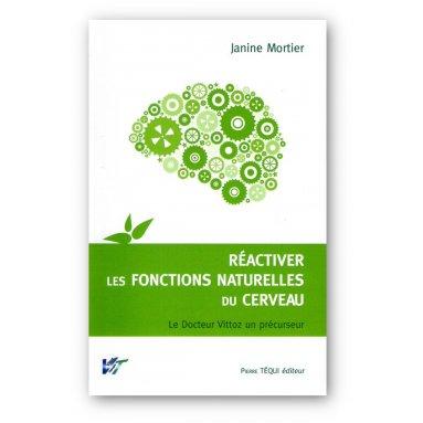 Janine Decant - Réactiver les fonctions naturelles du cerveau