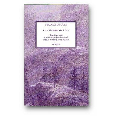 Nicolas de Cues - La Filiation de Dieu