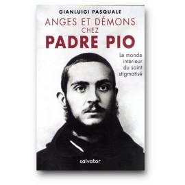 Gianluigi Pasquale - Anges et démons chez Padre Pio