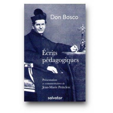 Don Bosco - Ecrits pédagogiques