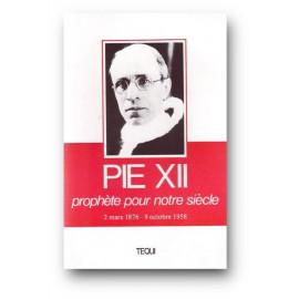 S.S. Pie XII - Pie XII prophète pour notre siècle