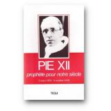 Pie XII prophète pour notre siècle