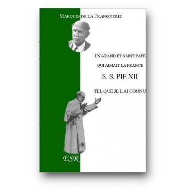 Marquis André de La Franquerie - Un grand et saint pape qui aimait la France Pie XII