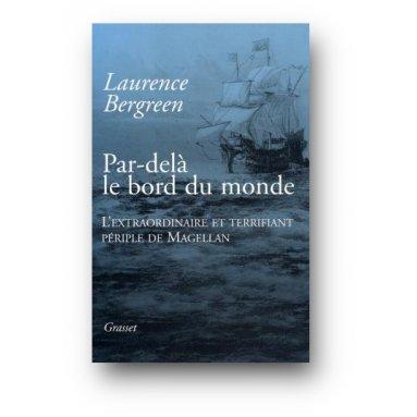 Laurence Bergreen - Par-delà le bord du monde