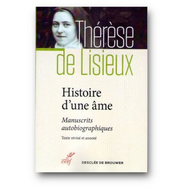 Sainte Thérèse de Lisieux - Histoire d'une âme