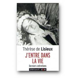Sainte Thérèse de Lisieux - J'entre dans la vie