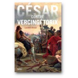 Laurent Olivier - César contre Vercingétorix