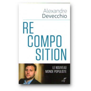 Alexandre Devecchio - Recomposition