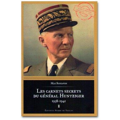 Max Schiavon - Les carnets secrets du général Huntziger