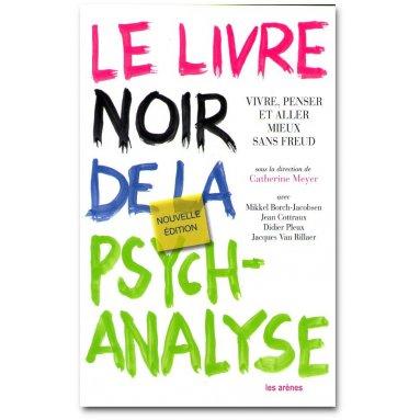 Catherine Meyer - Le livre noir de la psychanalyse