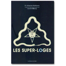 Johannes Rothkranz - Les Super-Loges