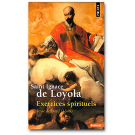 Saint Ignace de Loyola - Exercices spirituels