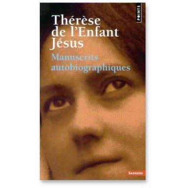 Sainte Thérèse de l'Enfant Jésus - Manuscrits autobiographiques