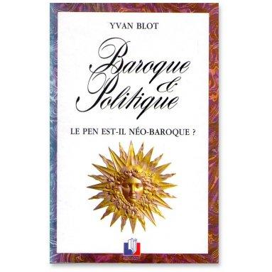 Ivan Blot - Baroque et Politique