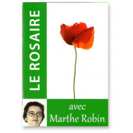 Marthe Robin - Le Rosaire avec Marthe Robin