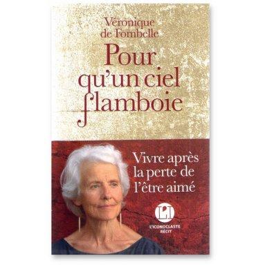 Véronique de Fombelle - Pour qu'un ciel flamboie