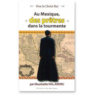 Mauricette Vial-Andru - Au Mexique des prêtres dans la tourmente