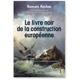 Romain Rochas - Le livre noir de la construction européenne