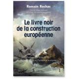Le livre noir de la construction européenne
