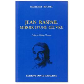 Jean Raspail Miroir d'une oeuvre