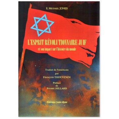 Eugène Michael Jones - L'esprit révolutionaire juif