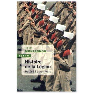 Pierre Montagnon - Histoire de la Légion