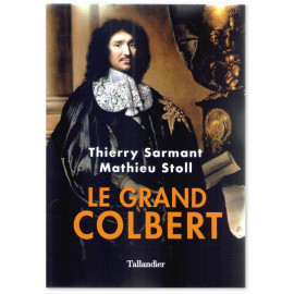 Thierry Sarmant - Le grand Colbert