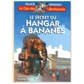 Le Secret du Hangar à Bananes