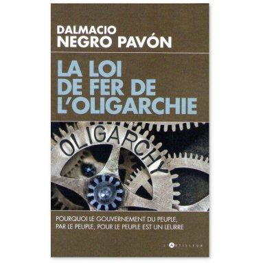 Dalmacio Negro Pavon - La loi de fer de l'oligarchie