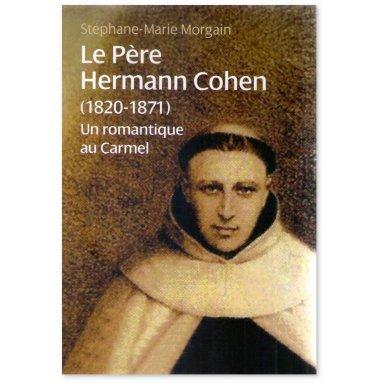 Père Stéphane-Marie Morgain - Le Père Hermann Cohen 1820 - 1871