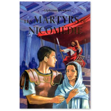 Alphonse Dekkers - Les Martyrs de Nicomédie