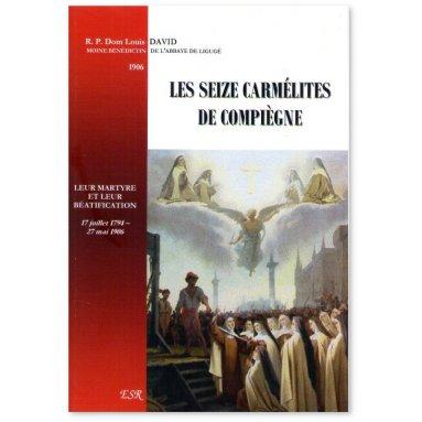 Dom Louis David - Les seize carmélites de Compiègne