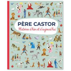 Père Castor - Histoires d'hier et d'aujourd'hui