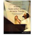 Antoine, l'autre enfant terrible de sainte Thérèse