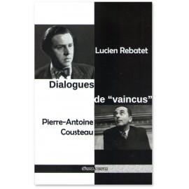 """Pierre-Antoine Cousteau - Dialogues de """"vaincus"""""""