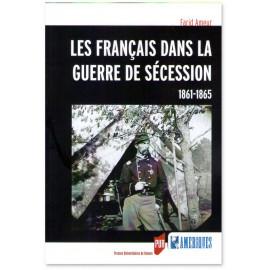 Farid Ameur - Les Français dans la guerre de Sécession