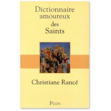 Christiane Rancé - Dictionnaire amoureux des Saints