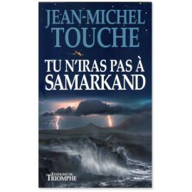 Jean-Michel Touche - Tu n'iras pas à Samarkand