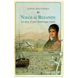 Owen Matthews - Nikolaï Rezanov