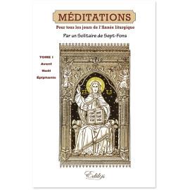 Un solitaire de Sept-Fons - Méditations pour tous les jours de l'année liturgique